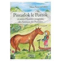 Ianiro Marie-pierre - Pintatlok le pottok : et autres histoires imaginées des animaux des Pyrénées - Et autres histoires imaginées des animaux des Pyrénées.