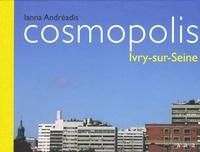 Ianna Andréadis et Laurent Boudier - Cosmopolis - Ivry-sur-Seine.