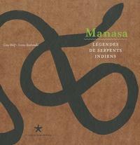 Ianna Andréadis et Gita Wolf - Manasa - Légendes de serpents indiens.