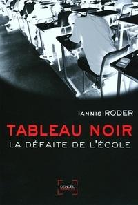 Iannis Roder - Tableau noir - La défaite de l'école.
