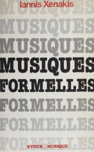 Iannis Xenakis - Musiques formelles.
