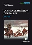 Iaroslav Lebedynsky - La grande invasion des Gaules - 407-409.