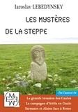 Iaroslav Lebedynsky - Les mystères de la steppe.