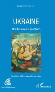 Iaroslav Lebedynsky - Ukraine - Une histoire en questions.