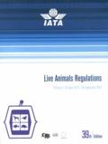 IATA - Live Animals Regulations - Effective 1 October 2012 - 30 September 2013.