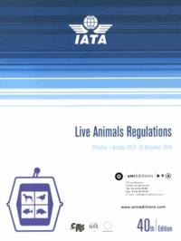 IATA - Live Animals Regulations - Effective 1 Octobre 2013 - 31 Decembre 2014.