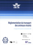 IATA - Réglementation du transport des animaux vivants - En vigueur du 1er janvier au 31 décembre 2018.