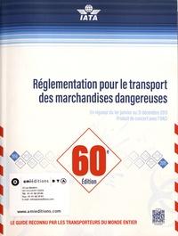 IATA - Réglementation pour le transport des marchandises dangereuses.