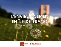 IAU Ile-de-France - L'environnement en Ile-de-France - Mémento 2015.
