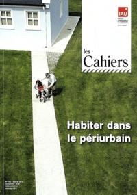 IAU Ile-de-France - Les Cahiers de l'IAU Ile-de-France N° 161, février 2012 : Habiter dans le périurbain.