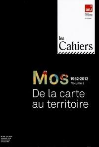 IAU Ile-de-France - Les Cahiers de l'IAU Ile-de-France N° 169, Juin 2014 : Mos 1982-2012 - Volume 2, De la carte au territoire.
