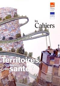 IAU Ile-de-France - Les Cahiers de l'IAU Ile-de-France N° 170-171, Septembr : Territoires, incubateurs de santé ?.