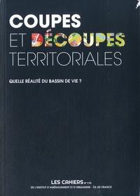 Valérie Mancret-Taylor - Les Cahiers de l'IAU Ile-de-France N° 172 : Coupes et découpes territoriales - Quelle réalité du bassin de vie ?.