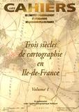 IAURIF - Les Cahiers de l'IAURIF N° 119, Décembre 199 : Trois siècles de cartographie en Ile-de-France - Volume 1.