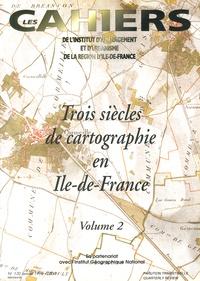 IAURIF - Les Cahiers de l'IAURIF N° 120, Janvier 1998 : Trois siècles de cartographie en Ile-de-France - Volume 2.