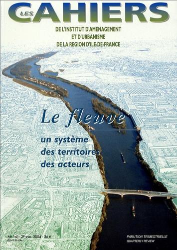 Elisabeth Bordes-Pagès - Les Cahiers de l'IAURIF N° 141, 2e trimestre : Le fleuve - Un système, des territoires, des acteurs.