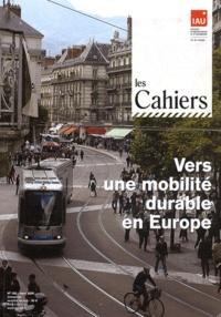 IAURIF - Les Cahiers de l'IAURIF N° 150, Mars 2009 : Vers une mobilité durable en Europe.