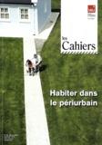 IAURIF - Les Cahiers de l'IAURIF N° 161, février 2012 : Habiter dans le périurbain.
