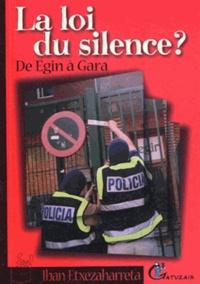 Iban Etxesaharreta - La loi du silence ? De Egin à Gara.