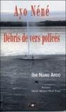 Ibe Niang Ardo - Débris de vers policés.