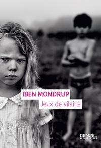 Iben Mondrup - Jeux de vilains.