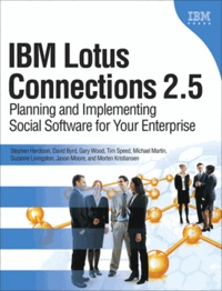 IBM Lotus Connections 2.5 - Planning and Implementing Social Software for Your Enterprise.