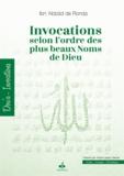 Ibn 'Abbâd de Ronda - Invocations selon l'ordre des plus beaux Noms de Dieu.