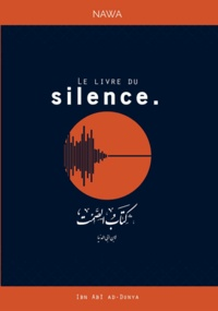 Ibn Abî ad-Dunya - Le livre du silence.
