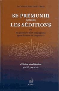 Ibn Al-'arabi - Se prémunir contre les séditions.