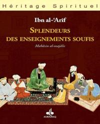 Ibn Al-Arif - Splendeurs des enseignements soufis.