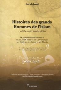 Ibn al-Jawzî - Histoires des grands hommes de l'islam - Le prophète Muhammad, les quatre califes et les compagnons, les Tabi'înes, les saints et les dévots.