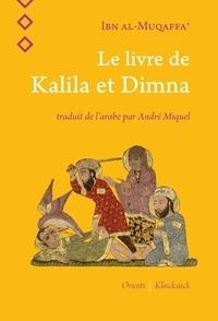 Ibn al Muqaffa' - Le livre de Kalila et Dimna.