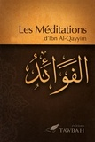 Ibn Al-Qayyim - Les méditations d'Ibn Al-Qayyim.