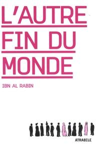 Ibn al Rabin - L'autre fin du monde.