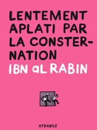 Ibn al Rabin - Lentement aplati par la consternation.
