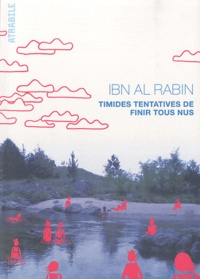 Ibn al Rabin - Timides tentatives de finir tous nus.