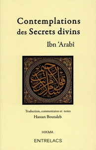 Ibn 'Arabi - Contemplations des secrets divins.