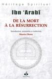 Ibn 'Arabi - De la mort à la résurrection - Chapitres 61 à 65 des Ouvertures spirituelles mekkoises.