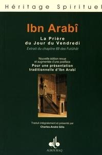 Ibn 'Arabi - La prière du jour du vendredi - Extrait du chapitre 69 des Futûhât.