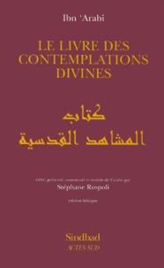 Ibn 'Arabî - Le livre des contemplations divines.