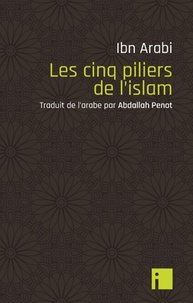Ibn 'Arabi - Les cinq piliers de l'islam.