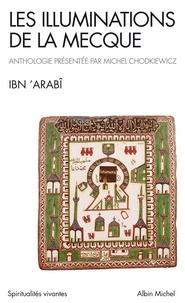 Ibn 'Arabi - Les illuminations de la Mecque - Al-Futûhât al-Makkiyya.
