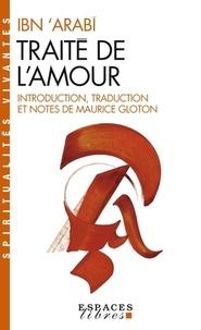 Ibn 'Arabi - Traité de l'amour.