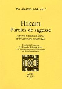 Ibn 'Atâ-Illâh al-Iskandarî - Hikam - Paroles de sagesse suivies d'un choix d'Epîtres et des Entretiens confidentiels.