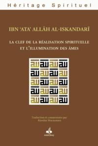 Ibn 'Atâ-Illâh al-Iskandarî - La clef de la réalisation spirituelle et l'illumination des âmes.