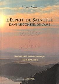 Ibn El-Arabî - L'esprit de sainteté dans le conseil de l'âme.