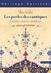 Ibn El-Arabî - Les perles des cantiques - Poèmes chantés andalous.