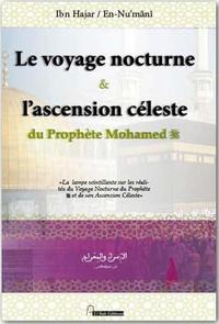 Ibn Hajar Al Asqalânî et Abou Ishâq En Nu'mânî - Le voyage nocture et l'ascension céleste du prophète Mohamed.