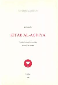 Ibn Halsun et Suzanne Gigandet - Kitāb al-Aġḏiya (Le livre des aliments).