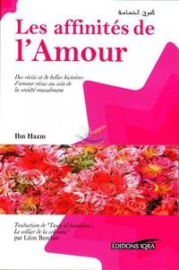 Ibn Hazm Al-Andaloussi - Les affinités de l'Amour dans la tradition arabo-Musulmane.